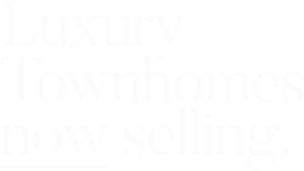 Townhomes now selling